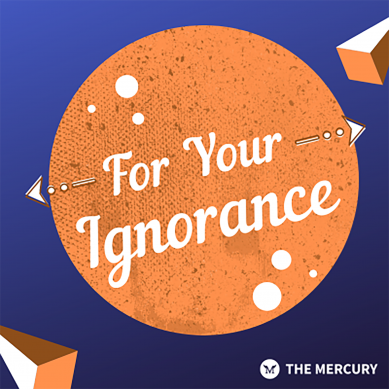 For Your Ignorance – 5/3/21